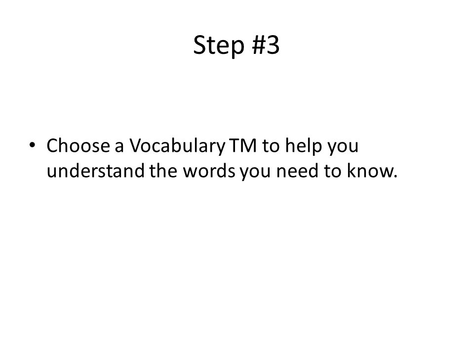 Step #3 Choose a Vocabulary TM to help you understand the words you need to know.