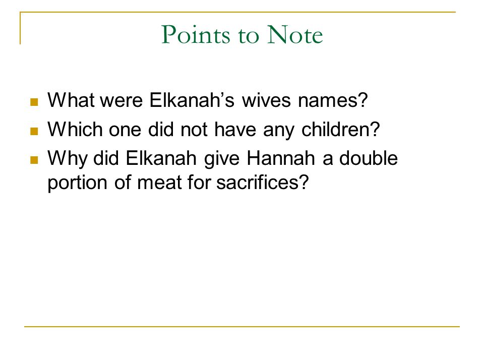 Points to Note What were Elkanah's wives names. Which one did not have any children.