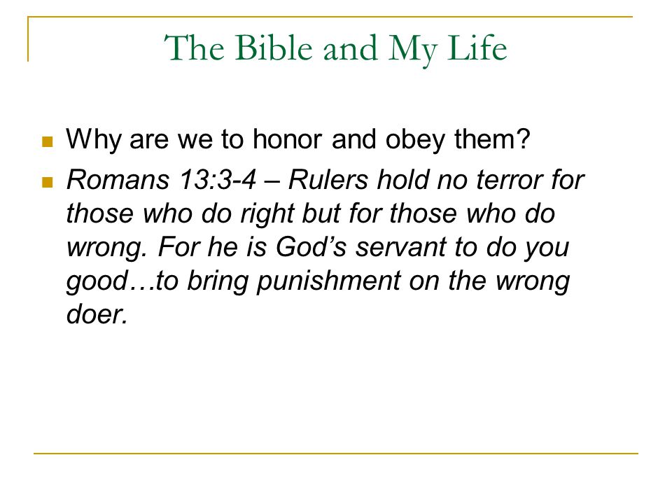 The Bible and My Life Why are we to honor and obey them.