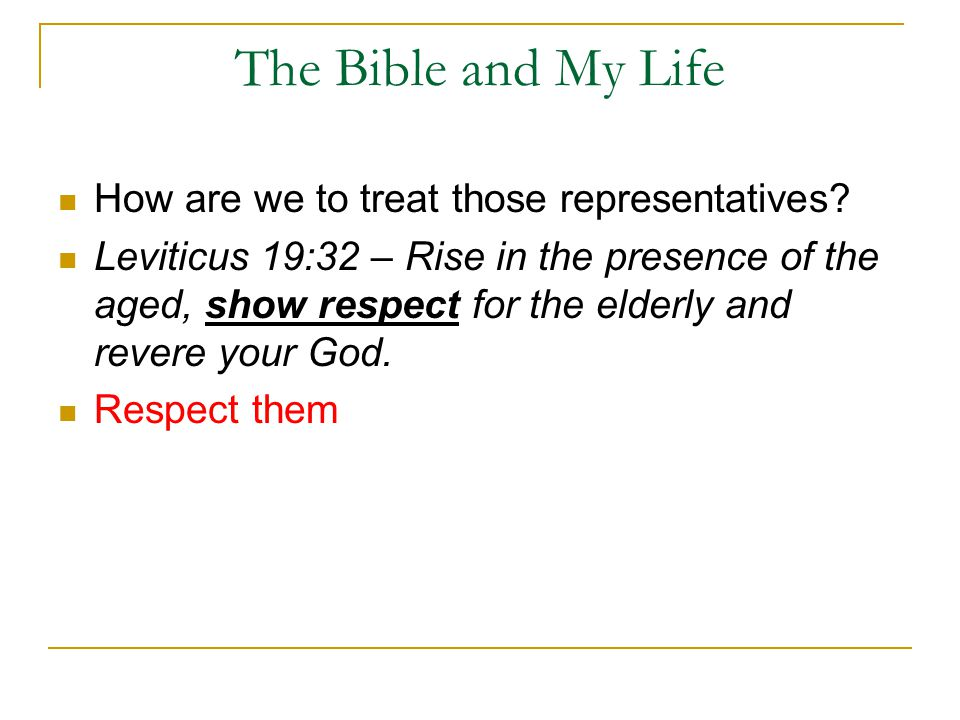 The Bible and My Life How are we to treat those representatives.