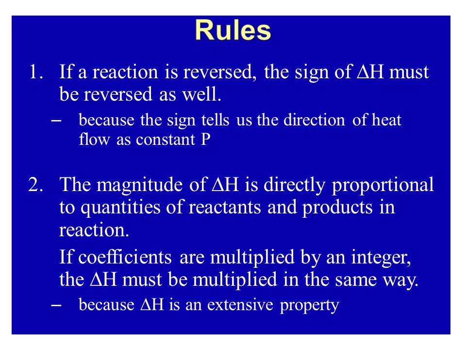 1.If a reaction is reversed, the sign of ∆H must be reversed as well.