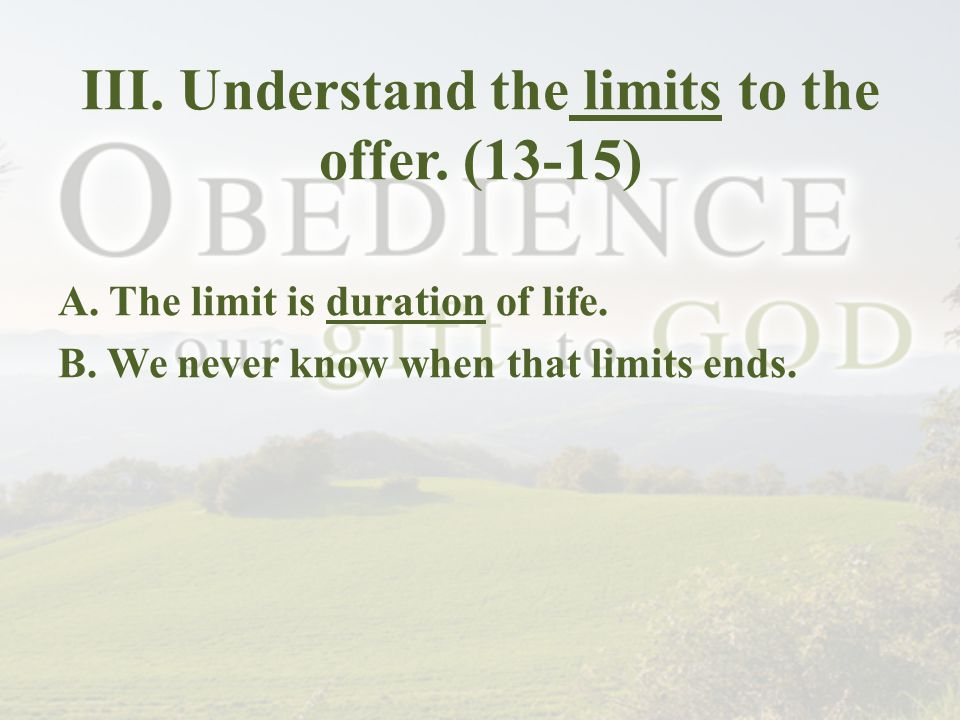 III. Understand the limits to the offer. (13-15) A.