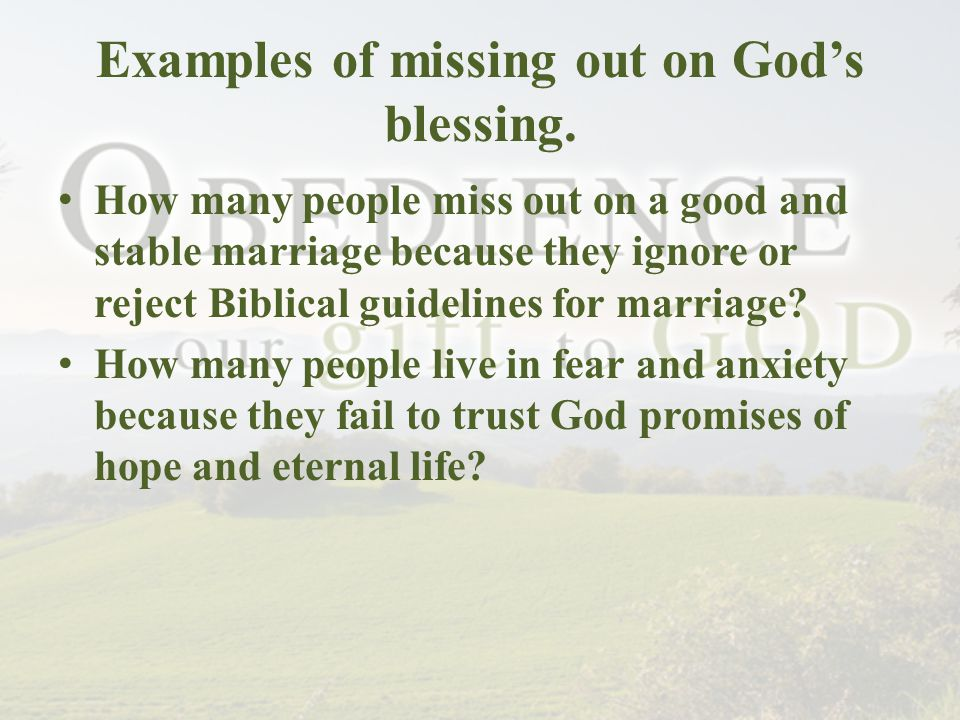 Examples of missing out on God's blessing.