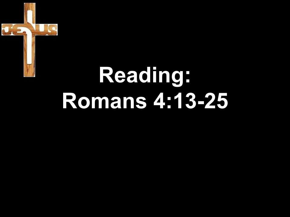 Reading: Romans 4:13-25