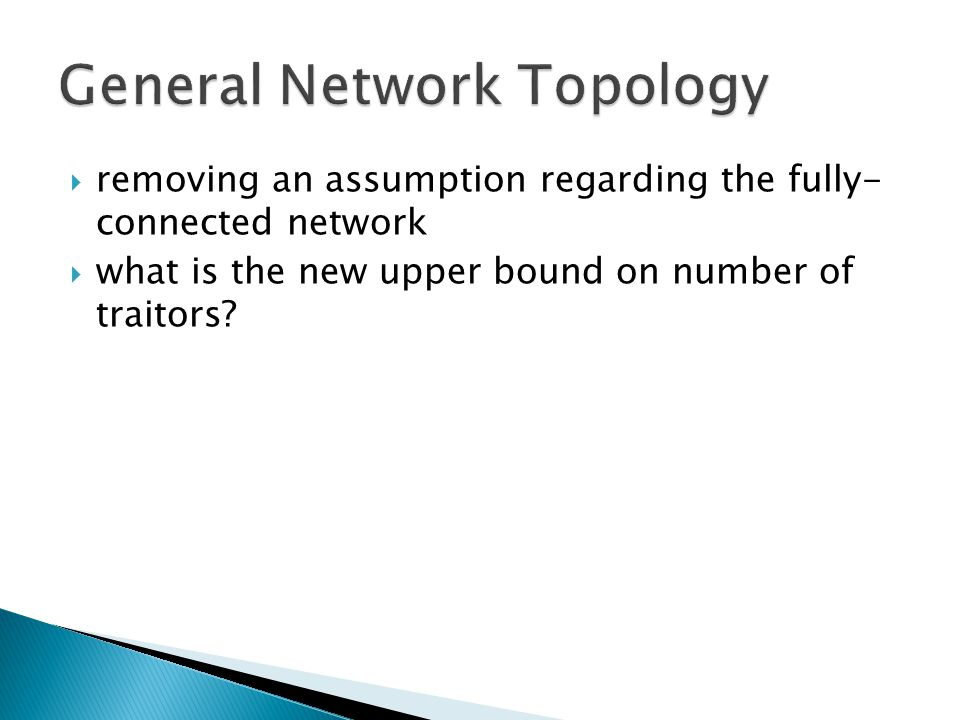  removing an assumption regarding the fully- connected network  what is the new upper bound on number of traitors?