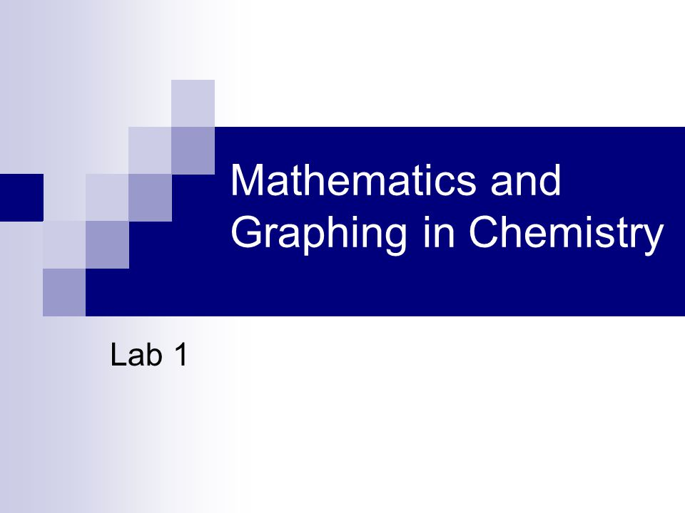 Mathematics and Graphing in Chemistry Lab 1