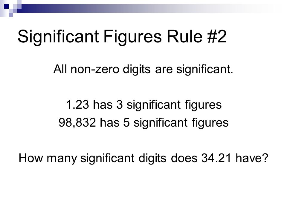 Significant Figures Rule #2 All non-zero digits are significant.
