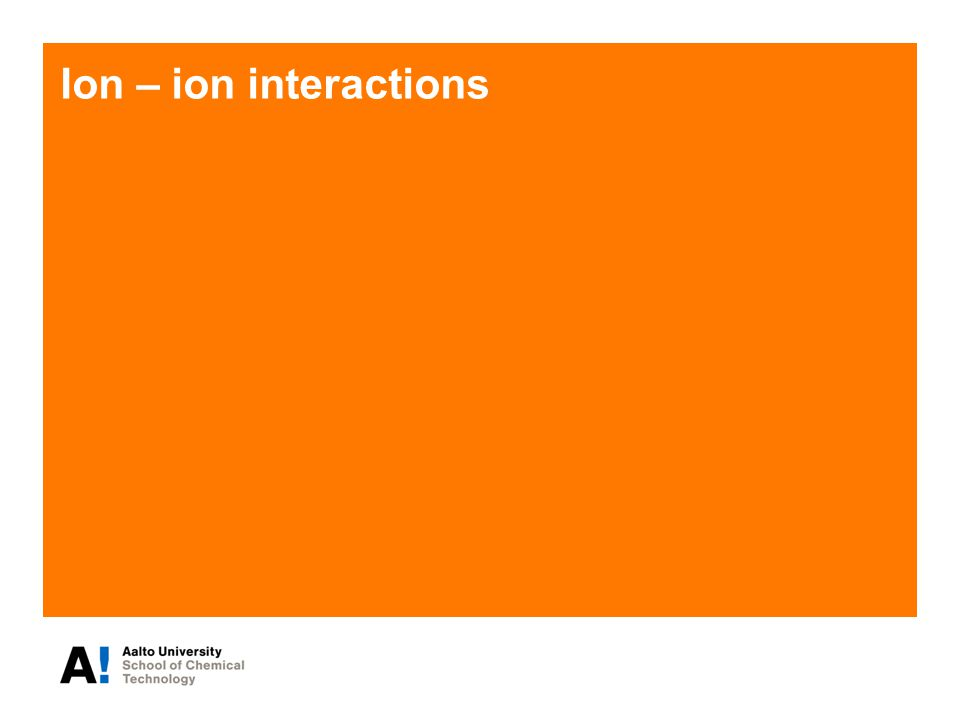 Ion – ion interactions