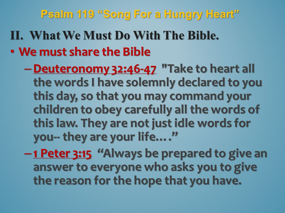 Psalm 119 Song For a Hungry Heart II. What We Must Do With The Bible.