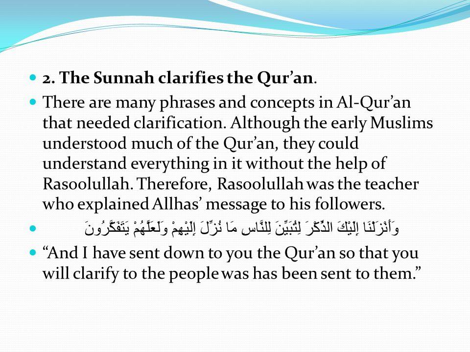 2.The Sunnah clarifies the Qur'an.