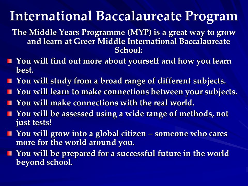 The Middle Years Programme (MYP) is a great way to grow and learn at Greer Middle International Baccalaureate School: You will find out more about you