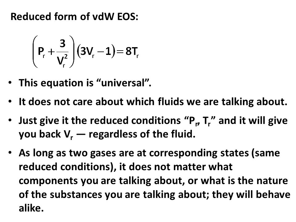"""Reduced form of vdW EOS: This equation is """"universal"""". It does not care about which fluids we are talking about. Just give it the reduced conditions """""""