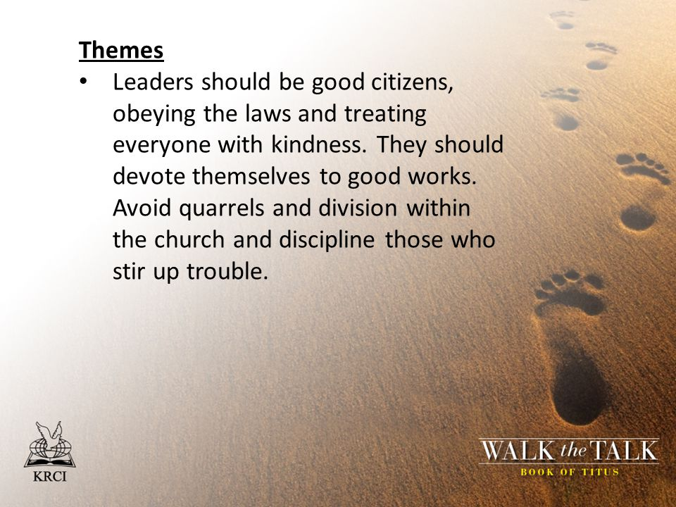Themes Leaders should be good citizens, obeying the laws and treating everyone with kindness.