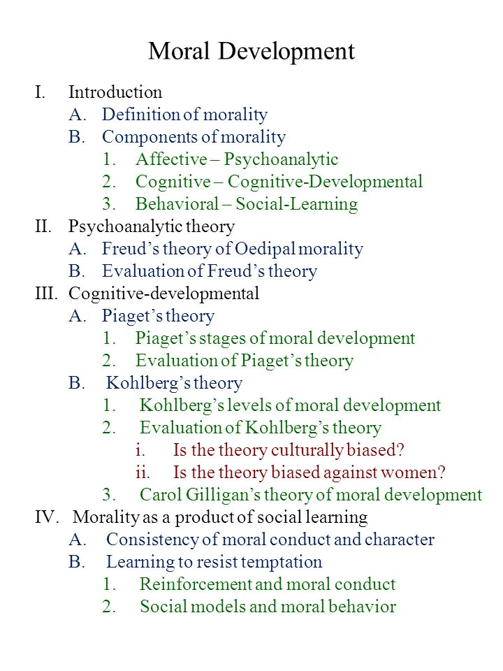Moral Development I.Introduction A.Definition of morality B.Components of morality 1.Affective – Psychoanalytic 2.Cognitive – Cognitive-Developmental