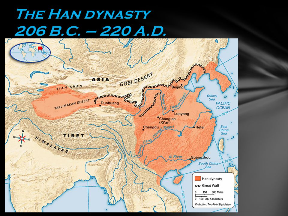 The Han dynasty 206 B.C. – 220 A.D.