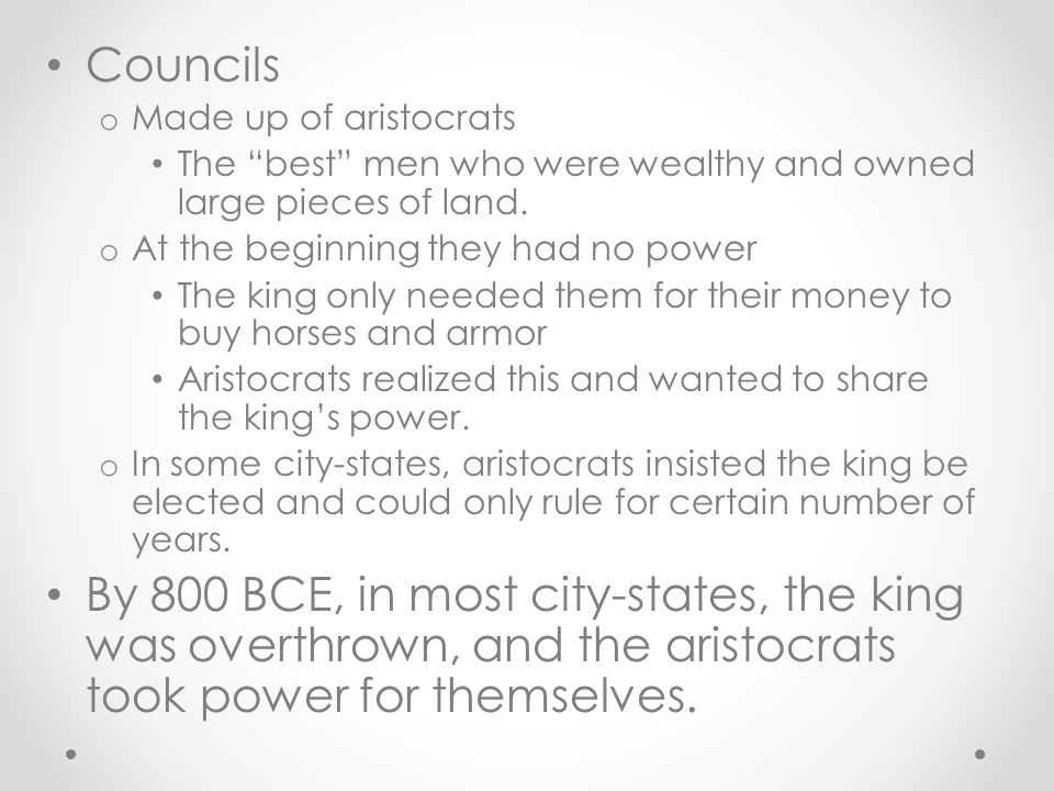 26.3: Oligarchy: A Few People Share Power By 800 BCE, most Greek city-states were ruled by a small group of wealthy men.