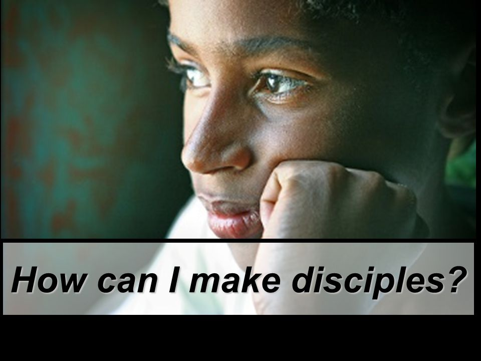 How can I make disciples