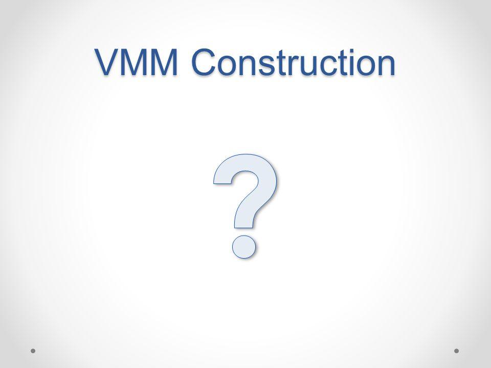 VMM Construction