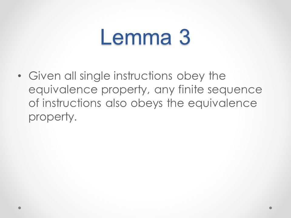 Lemma 3 Given all single instructions obey the equivalence property, any finite sequence of instructions also obeys the equivalence property.