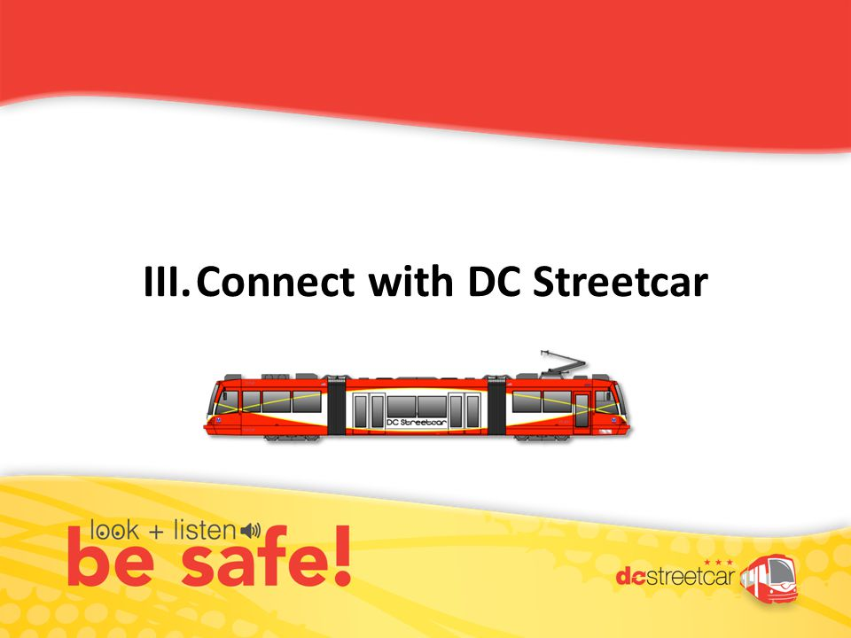 III.Connect with DC Streetcar