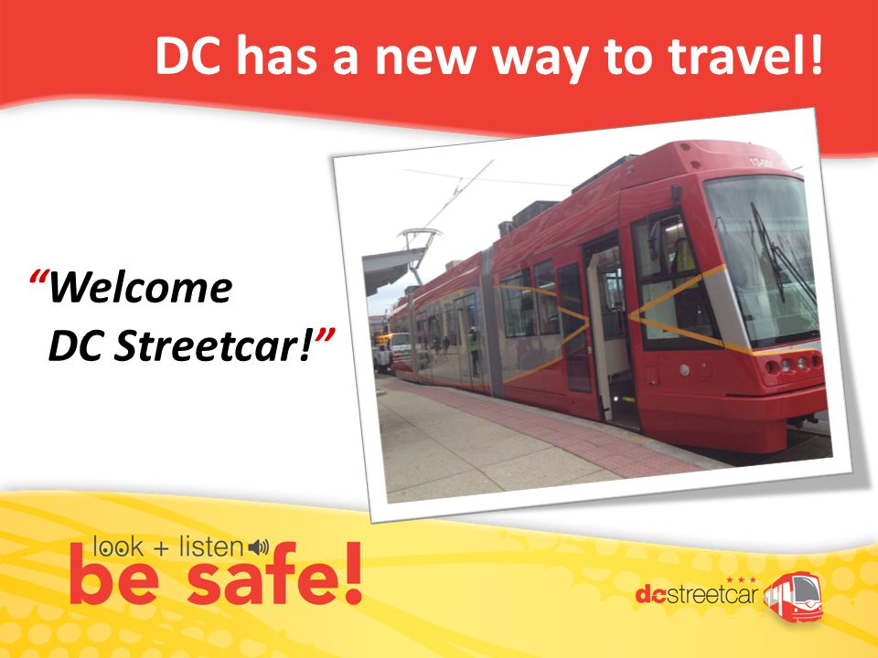 DC has a new way to travel! Welcome DC Streetcar!