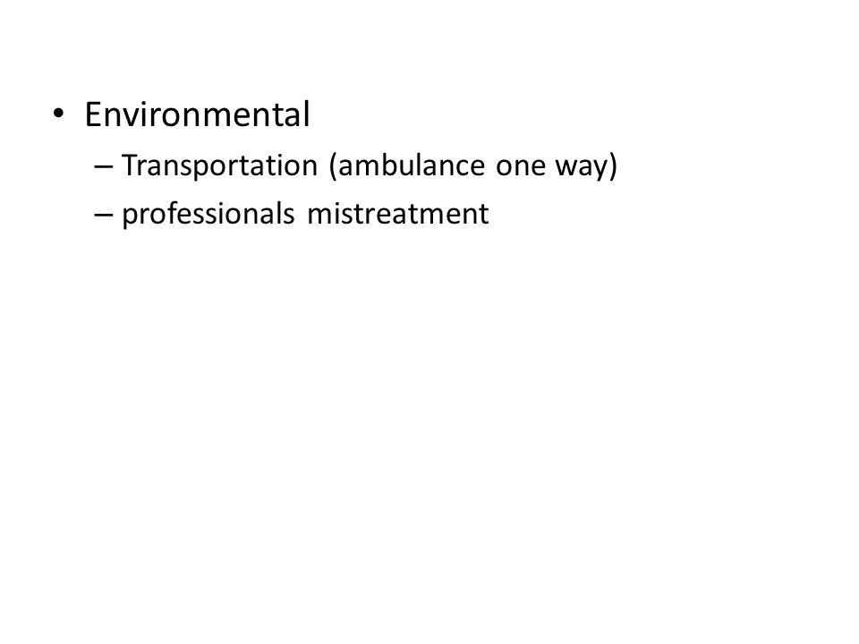 Environmental – Transportation (ambulance one way) – professionals mistreatment