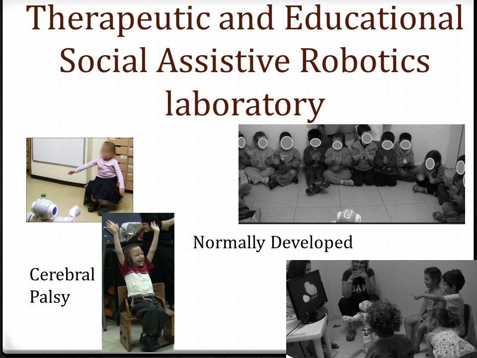 Therapeutic and Educational Social Assistive Robotics laboratory Cerebral Palsy Normally Developed