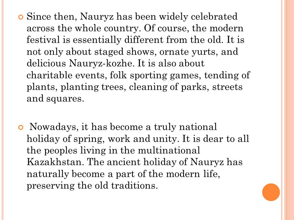 Since then, Nauryz has been widely celebrated across the whole country.