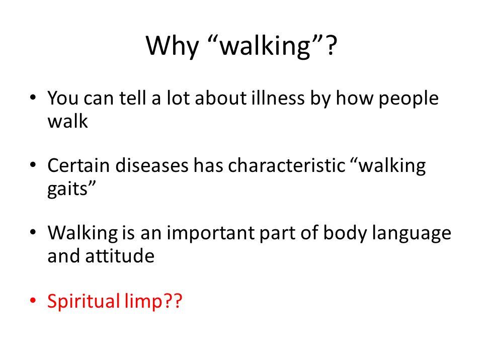 Why walking .