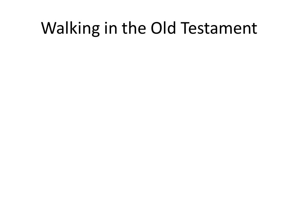 Walking in the Old Testament