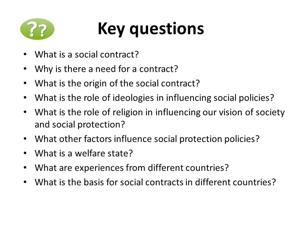 Key questions What is a social contract. Why is there a need for a contract.