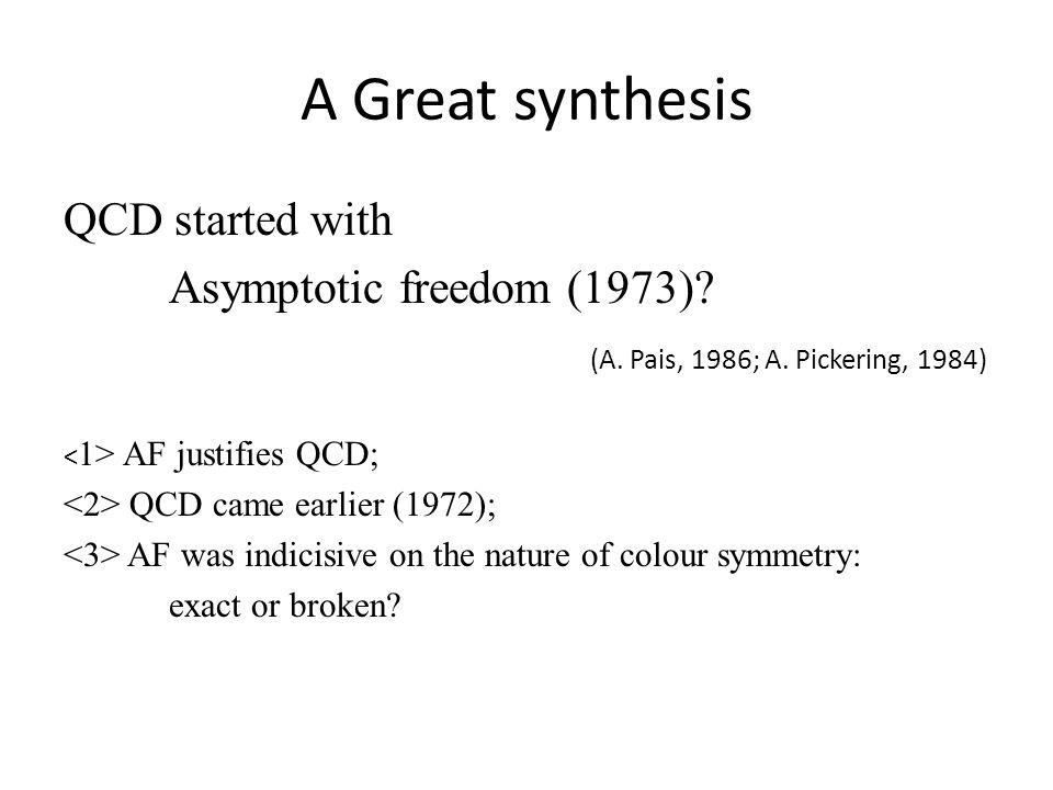A Great synthesis QCD started with Asymptotic freedom (1973).