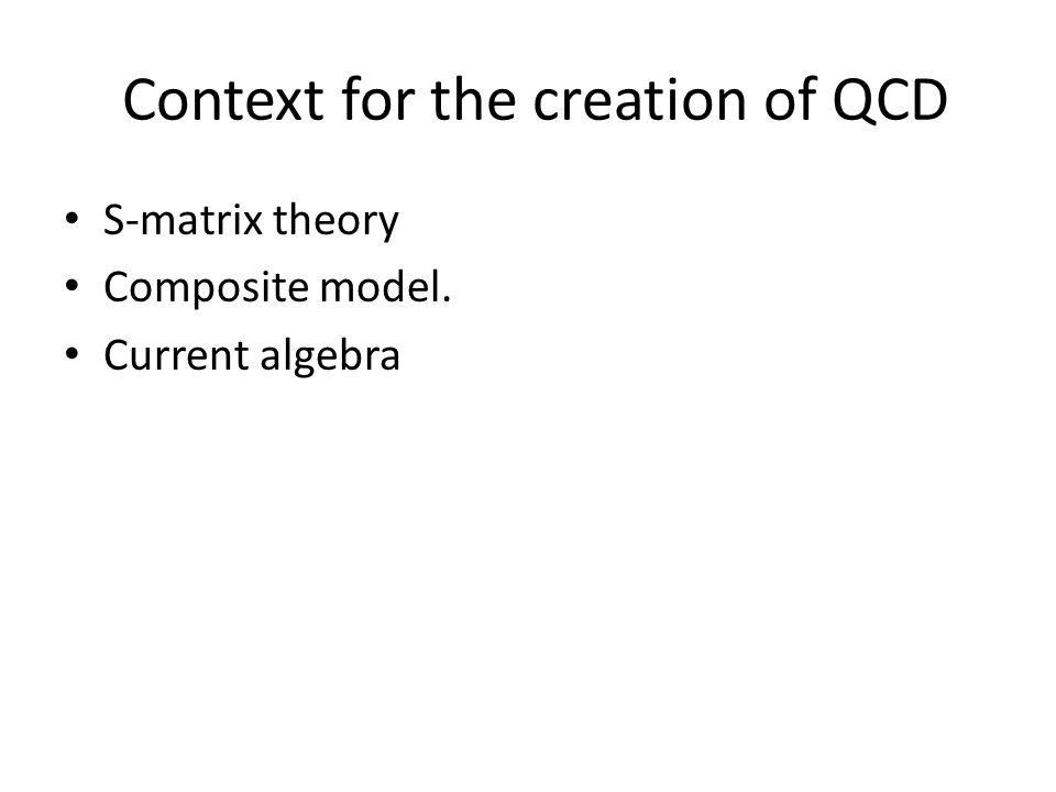 Context for the creation of QCD S-matrix theory Composite model. Current algebra