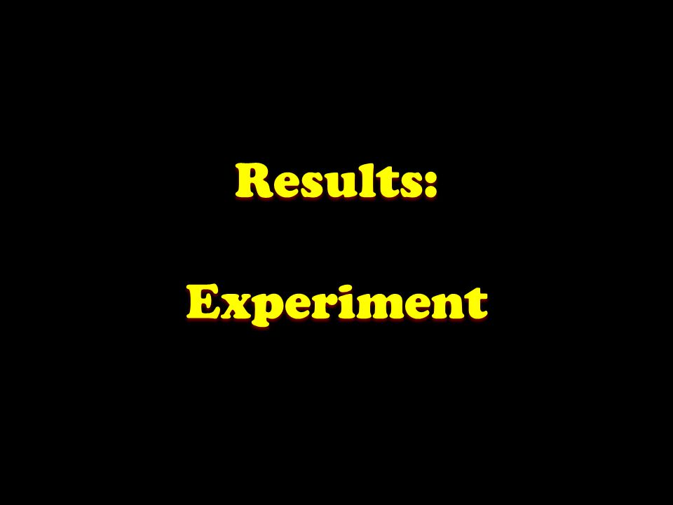 Results: Experiment