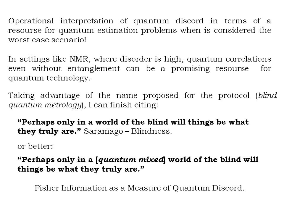 Operational interpretation of quantum discord in terms of a resourse for quantum estimation problems when is considered the worst case scenario.
