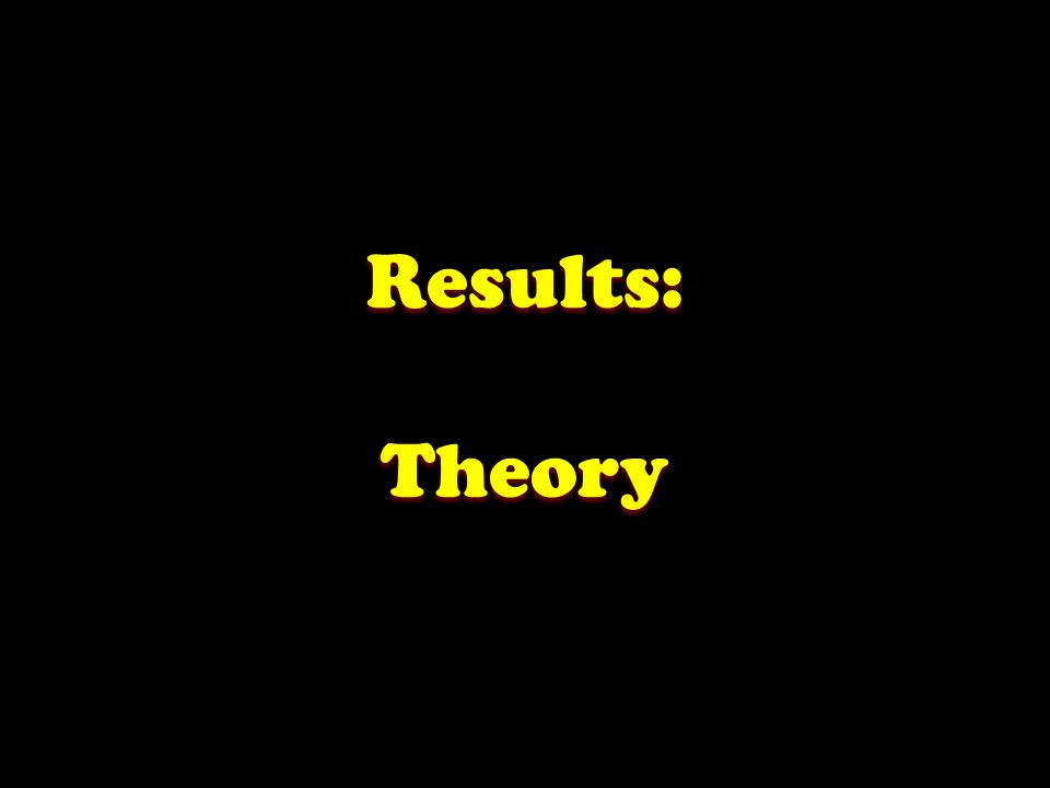 Results: Theory