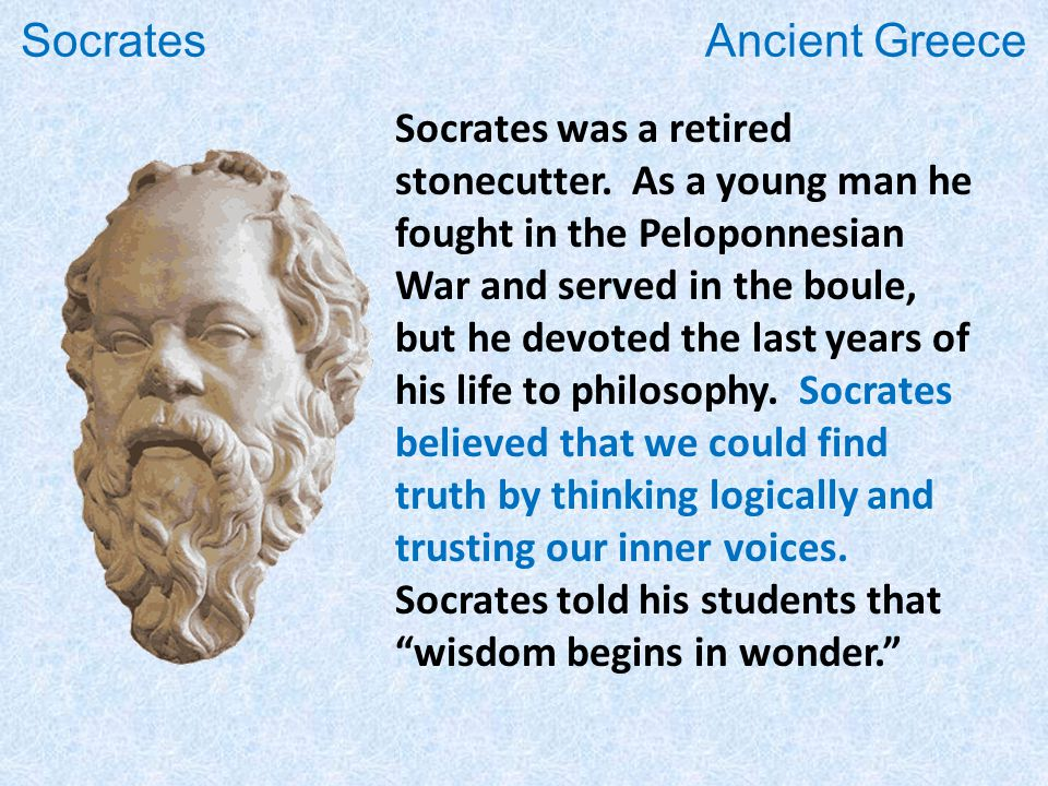 Socrates was a retired stonecutter.