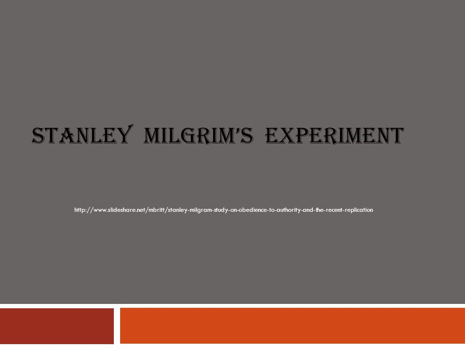 The Milgram Obedience Studies Time frame: 1963- 1965 Experimental Question:  Under what conditions will people carry out the commands of an authority figure and when will they refuse to obey.