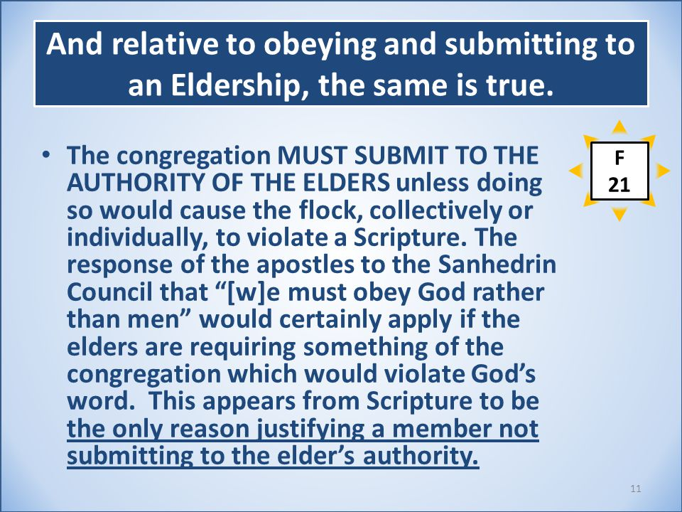 And relative to obeying and submitting to an Eldership, the same is true.