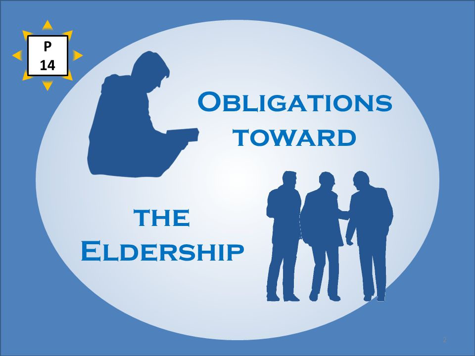 Obligations toward the Eldership P 14 2