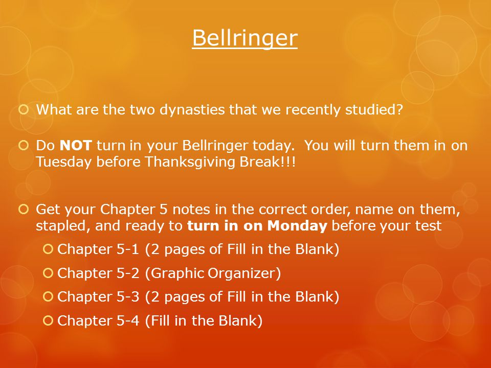 Bellringer  What are the two dynasties that we recently studied.