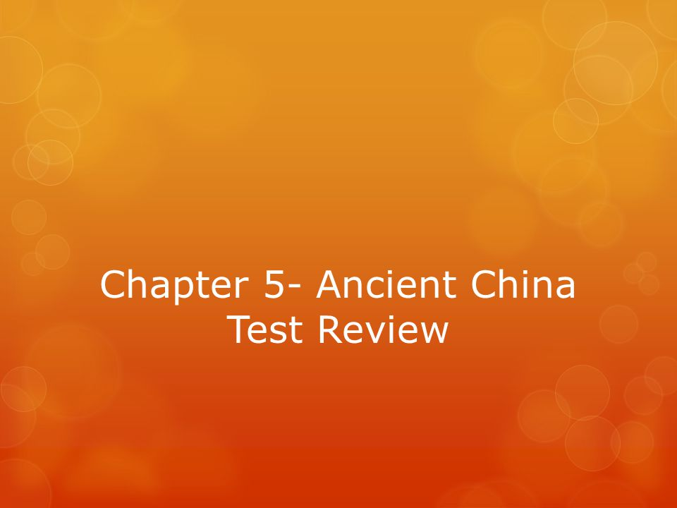 Chapter 5- Ancient China Test Review