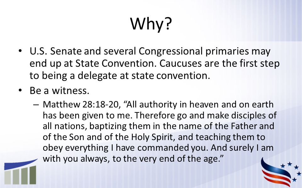 Why. U.S. Senate and several Congressional primaries may end up at State Convention.