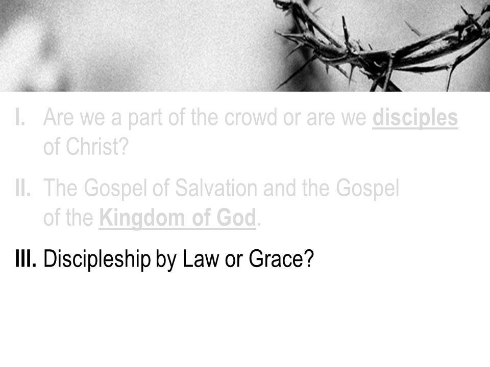 I.Are we a part of the crowd or are we disciples of Christ.