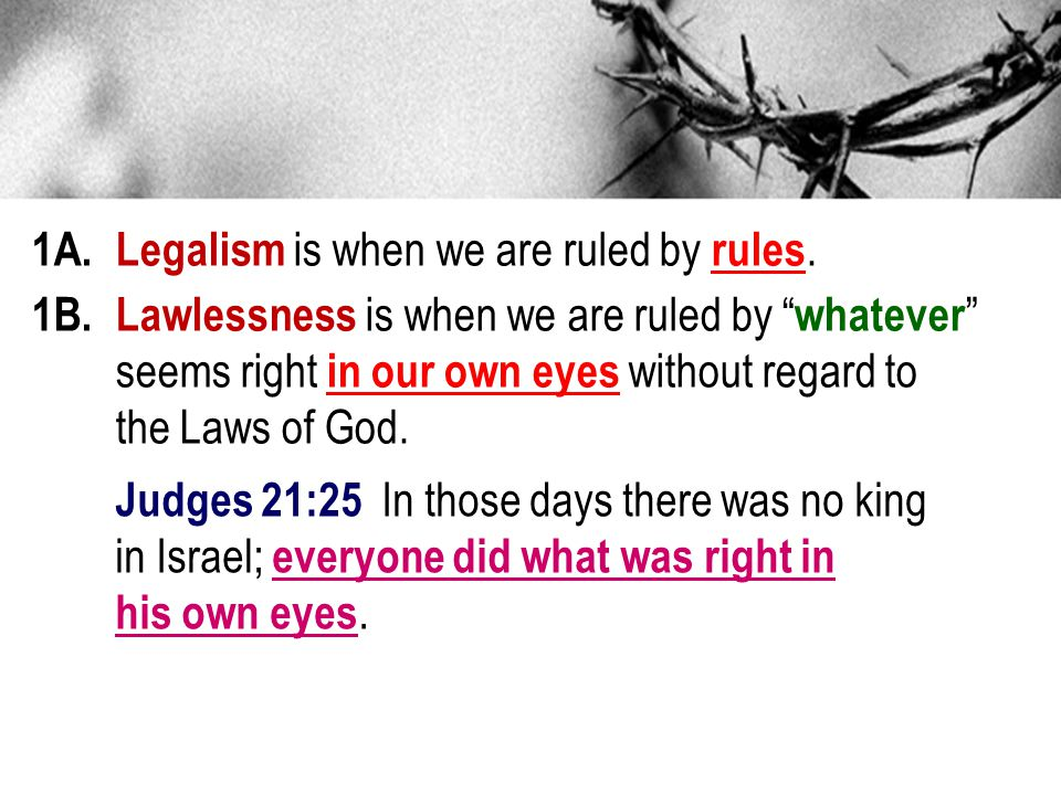 1A.Legalism is when we are ruled by rules.