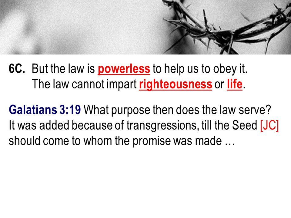 Galatians 3:19 What purpose then does the law serve.