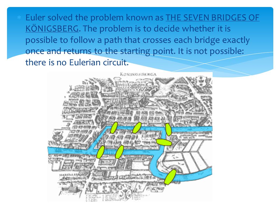  Some of Euler s greatest successes were in solving real- world problems analytically, and in describing numerous applications of the Bernoulli numbers, Fourier series, Venn diagrams, Euler numbers, the constants e and π, continued fractions and integrals.