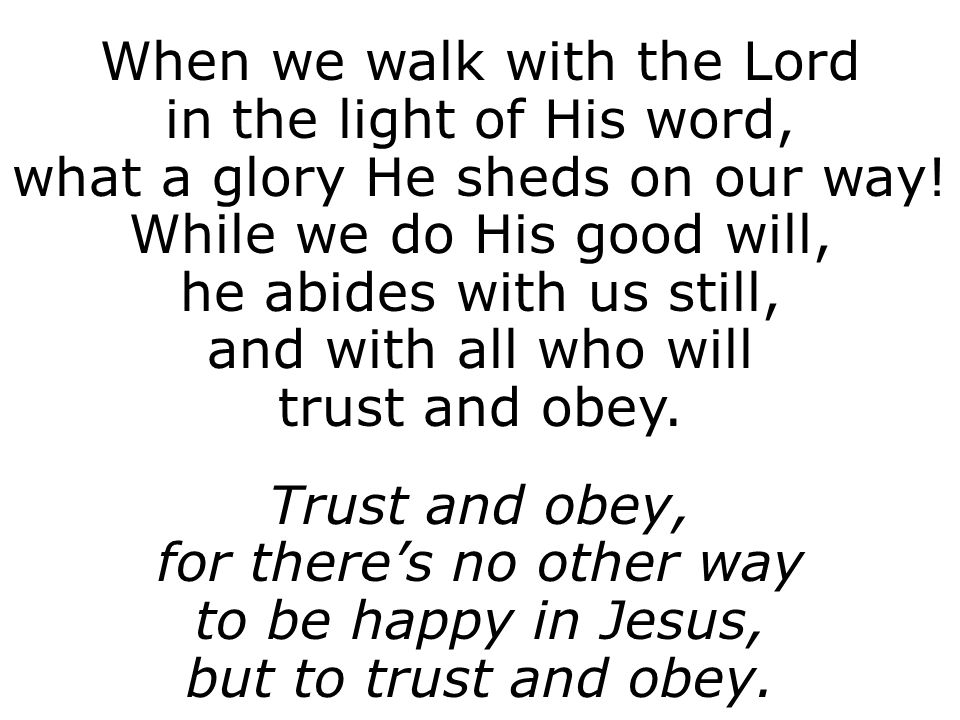 When we walk with the Lord in the light of His word, what a glory He sheds on our way.