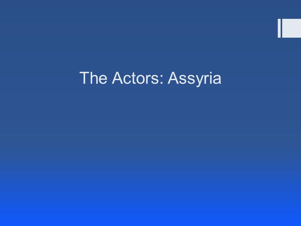 The Actors: Assyria