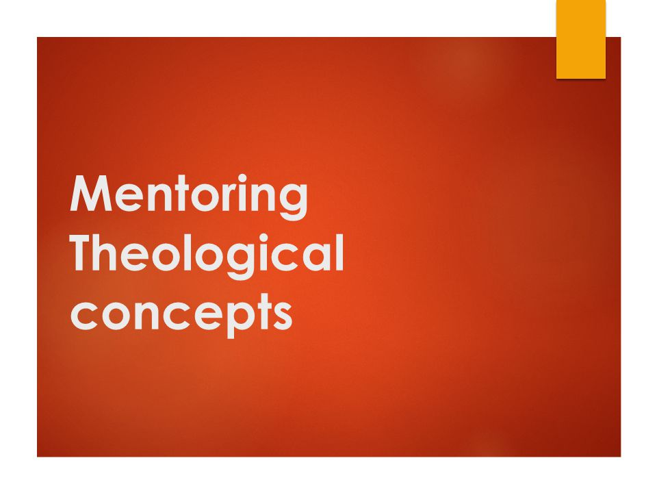 Mentoring Theological concepts